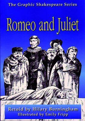 Romeo and Juliet- The Graphic Shakespeare Series